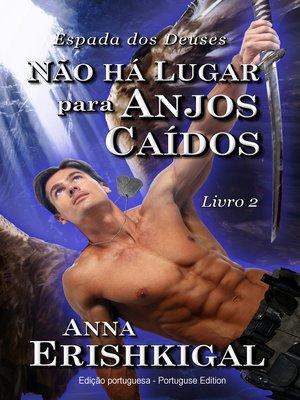 cover image of Não há Lugar para Anjos Caídos