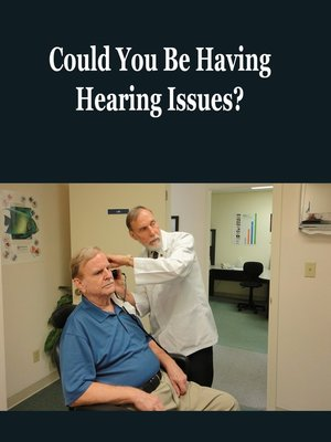 cover image of Could You Be Having Hearing Trouble