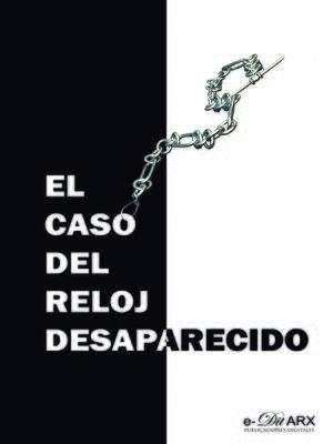 cover image of El caso del reloj desaparecido