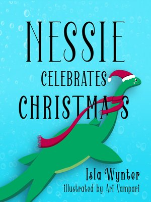 cover image of Nessie Celebrates Christmas