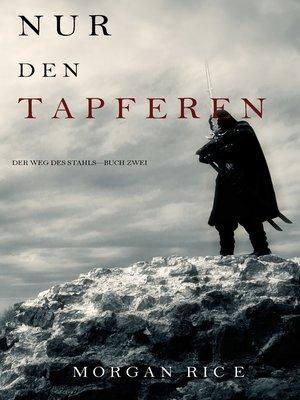 cover image of Nur den Tapferen