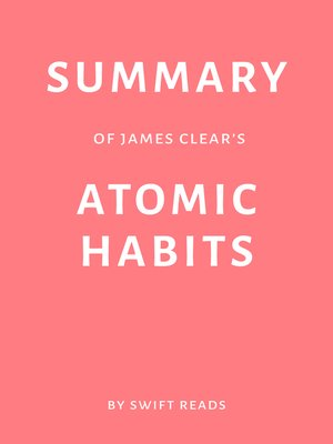 cover image of Summary of James Clear's Atomic Habits by Swift Reads