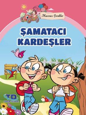 cover image of Şamatacı Kardeşler