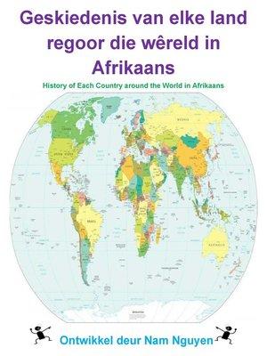 cover image of Geskiedenis van elke land regoor die wêreld in Afrikaans