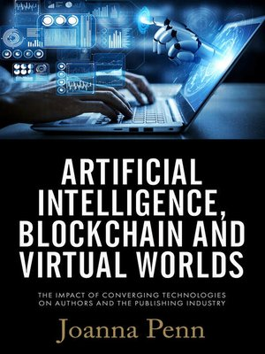 cover image of Artificial Intelligence, Blockchain, and Virtual Worlds