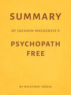 cover image of Summary of Jackson MacKenzie's Psychopath Free