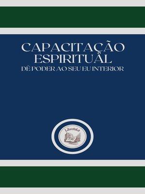 cover image of CAPACITAÇÃO ESPIRITUAL