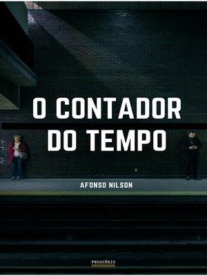 cover image of O Contador do Tempo