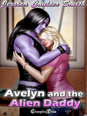 cover image of Avelyn and the Alien Daddy