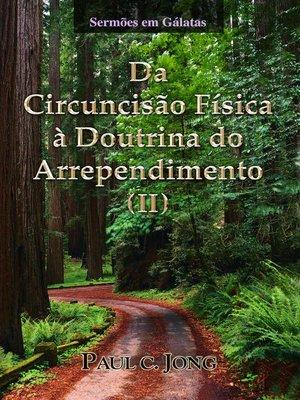 cover image of Sermões em Gálatas--Da Circuncisão Física à Doutrina do Arrependimento (Ⅱ)