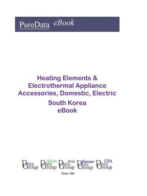 cover image of Heating Elements & Electrothermal Appliance Accessories, Domestic, Electric in South Korea