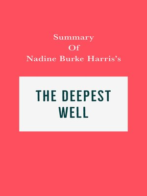 cover image of Summary of Nadine Burke Harris's the Deepest Well