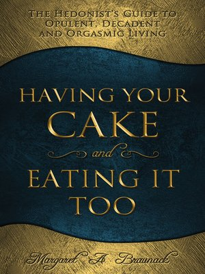 cover image of Having Your Cake and Eating It Too