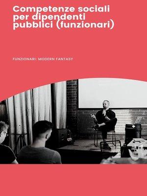 cover image of Competenze sociali perdipendenti pubblici (funzionari)