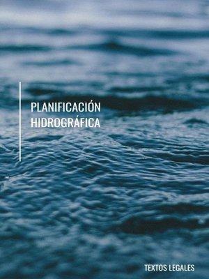 cover image of PLANIFICACIÓN HIDROGRÁFICA
