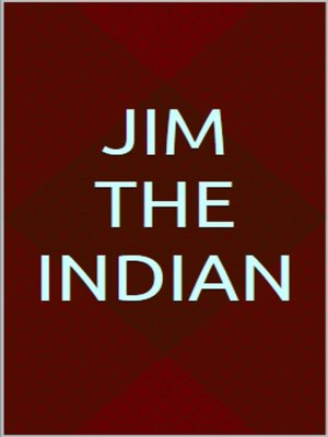 cover image of Jim the Indian