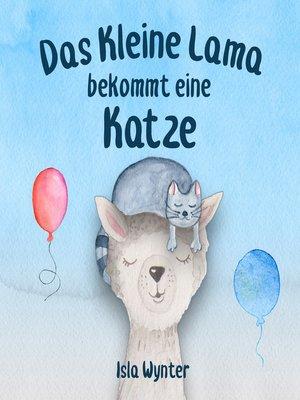 cover image of Das Kleine Lama Bekommt Eine Katze