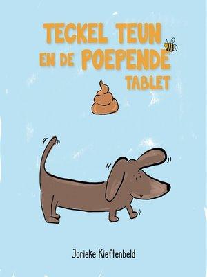 cover image of Teckel Teun en de poepende tablet