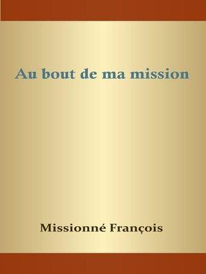 cover image of Au bout de ma mission