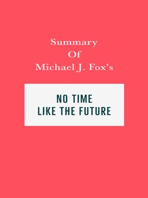 cover image of Summary of Michael J. Fox's No Time Like the Future