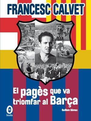 cover image of Francesc Calvet, el pagès que va triomfar al Barça