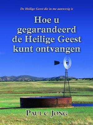 cover image of Hoe u gegarandeerd de Heilige Geest kunt ontvangen