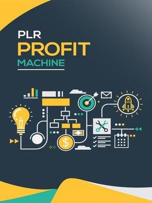 cover image of PLR Profit Machine