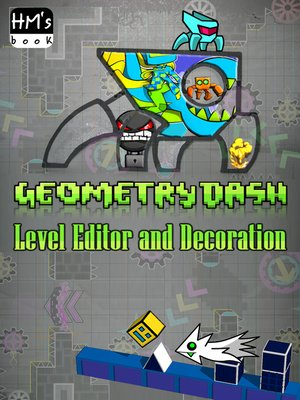 cover image of Geometry Dash Level Editor and Decoration