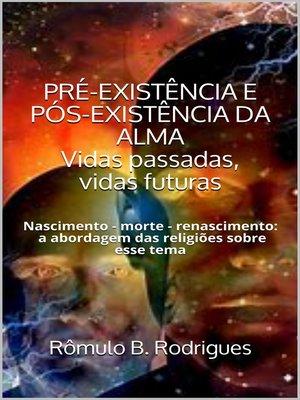 cover image of PRÉ-EXISTÊNCIA E PÓS-EXISTÊNICA DA ALMA
