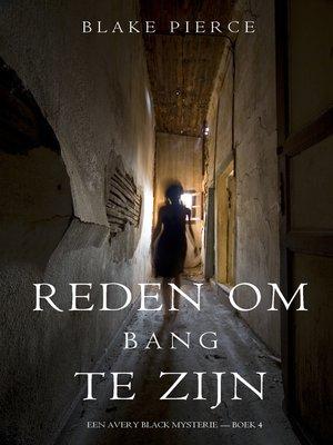 cover image of Reden om bang te zijn