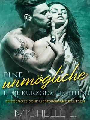 cover image of Eine unmögliche Liebe Kurzgeschichten
