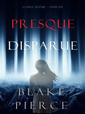 cover image of Presque Disparue