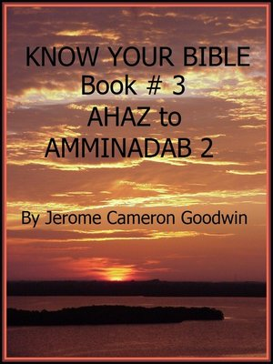 cover image of AHAZ to AMMINADAB 2--Book 3--Know Your Bible