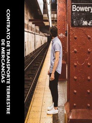 cover image of Contrato de transporte terrestre de mercancías