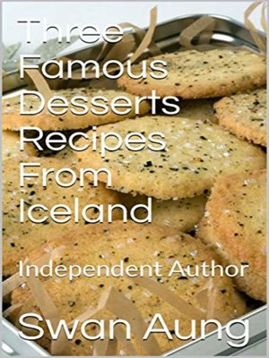cover image of Three Famous Desserts Recipes From Iceland