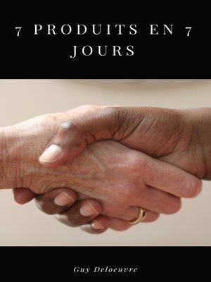 cover image of 7 Produits En 7 Jours
