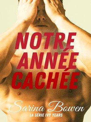 cover image of Notre Année Cachée