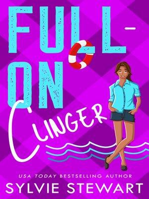 cover image of Full-On Clinger