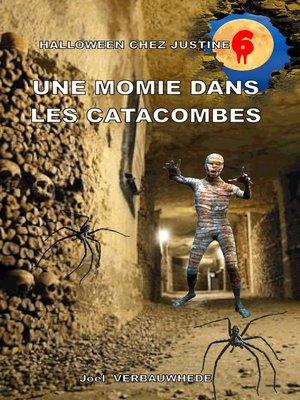 cover image of Une momie dans les catacombes