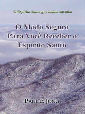cover image of Espírito Santo que habita em mim--O Modo Seguro Para Você Receber o Espírito Santo