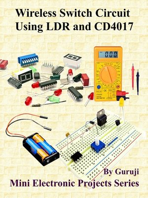 cover image of Wireless Switch Circuit Using LDR and CD4017