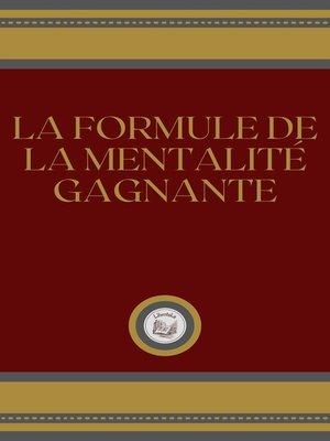 cover image of LA FORMULE DE LA MENTALITÉ GAGNANTE