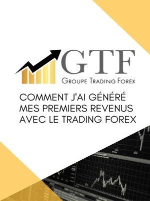 cover image of Comment j'ai généré mes premiers revenus avec le trading Forex