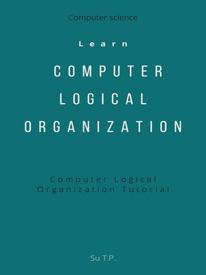 cover image of Learn Computer Logical Organization