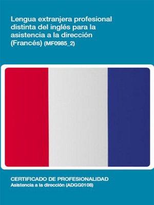 cover image of MF0985_2--Lengua extranjera profesional distinta del inglés para la asistencia en dirección