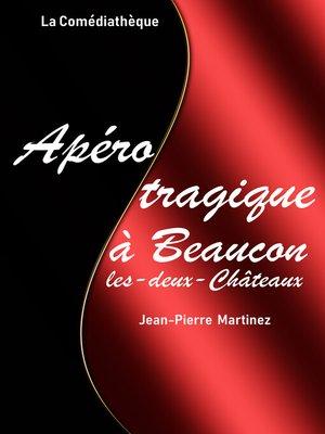 cover image of Apéro tragique à Beaucon-les-deux-Châteaux