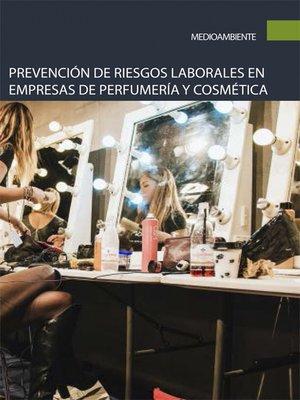 cover image of Prevención de riesgos laborales en empresas de perfumería y cosmética