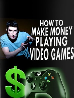cover image of How to Make Money Playing Video Games