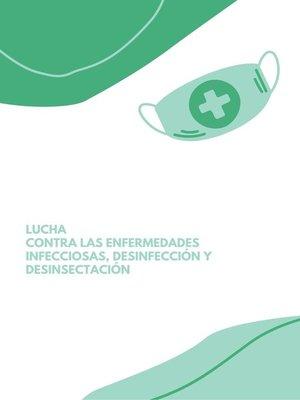 cover image of Lucha contra las Enfermedades Infecciosas, Desinfección y Desinsectación