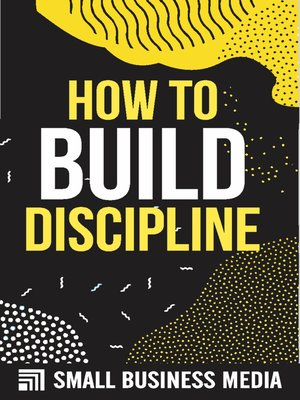 cover image of How to Build Discipline